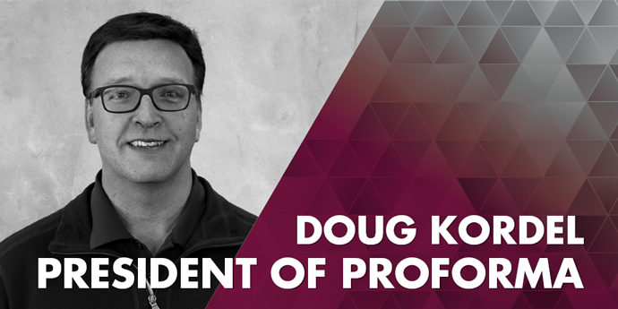"Image graphic of president of Proforma at the time of posting: Doug Kordel. Doug's portrait is on the left and image text says, ""Doug Kordel, President of Proforma""."
