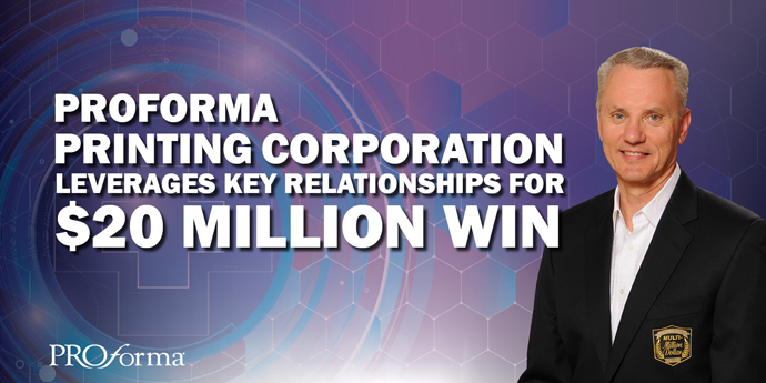 "Portrait of Nick Derkacz. Image text says, ""Proforma printing corporation leverages key relationships for 20 million dollar win"""