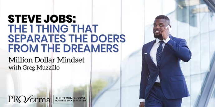 "Image graphic of a businessman walking down a staircase speaking on the phone. Image text says, ""Steve Jobs: The 1 Thing That Separates the Doers from the Dreamers. Million Dollar Mindset with Greg Muzzillo."""
