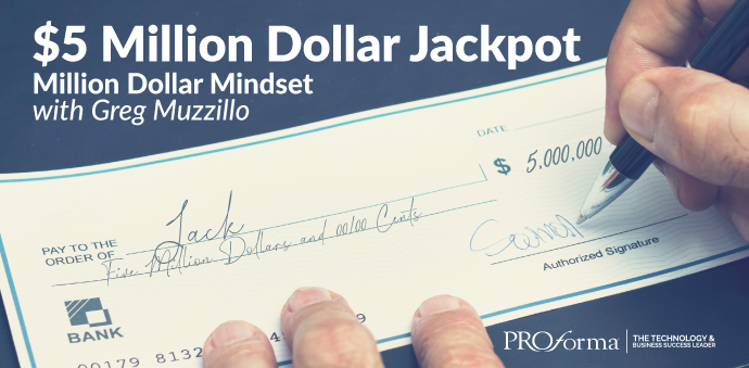 "Image graphic of a check signed for five million dollars payable to Jack. Image text says, ""Five million dollar jackpot. Million Dollar Mindset with Greg Muzzillo."""